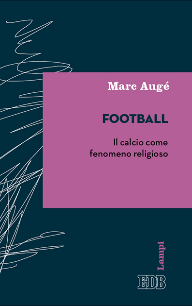Football. Il calcio come fenomeno religioso Book Cover