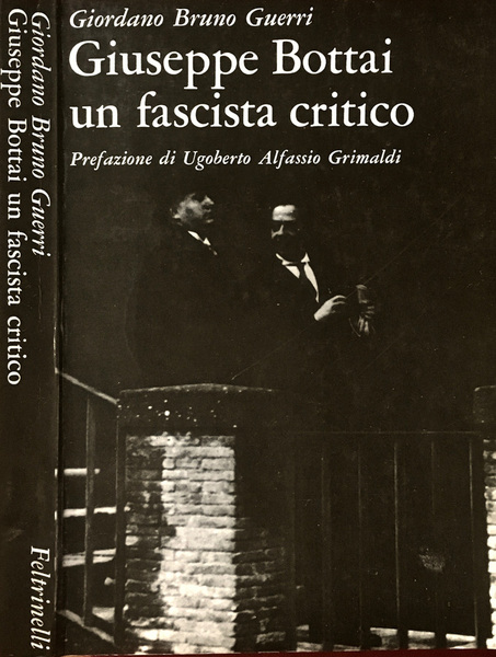 Giuseppe Bottai. Un fascista critico Book Cover