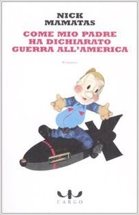 Come mio padre ha dichiarato guerra all'America Book Cover