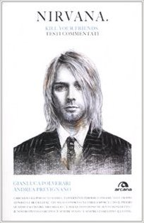 Nirvana. Kill your friends. Testi commentati Book Cover