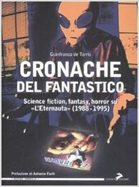 Cronache del fantastico. Science fiction, fantasy, horror su «L'Eternauta» (1988-1995) Book Cover