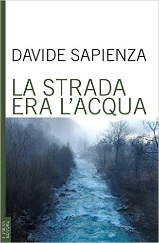 La strada era l'acqua Book Cover