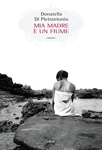 Mia madre è un fiume Book Cover